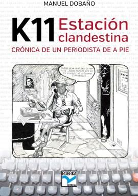 'K-11. Estación Clandestina': el periodista Manuel Dobaño reivindica el periodismo local con su mejor arma: la palabra