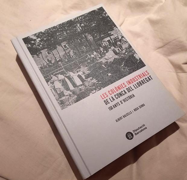 Libro sobre las colonias industriales de la cuenca del Llobregat presentado este miércoles en Can Serra.